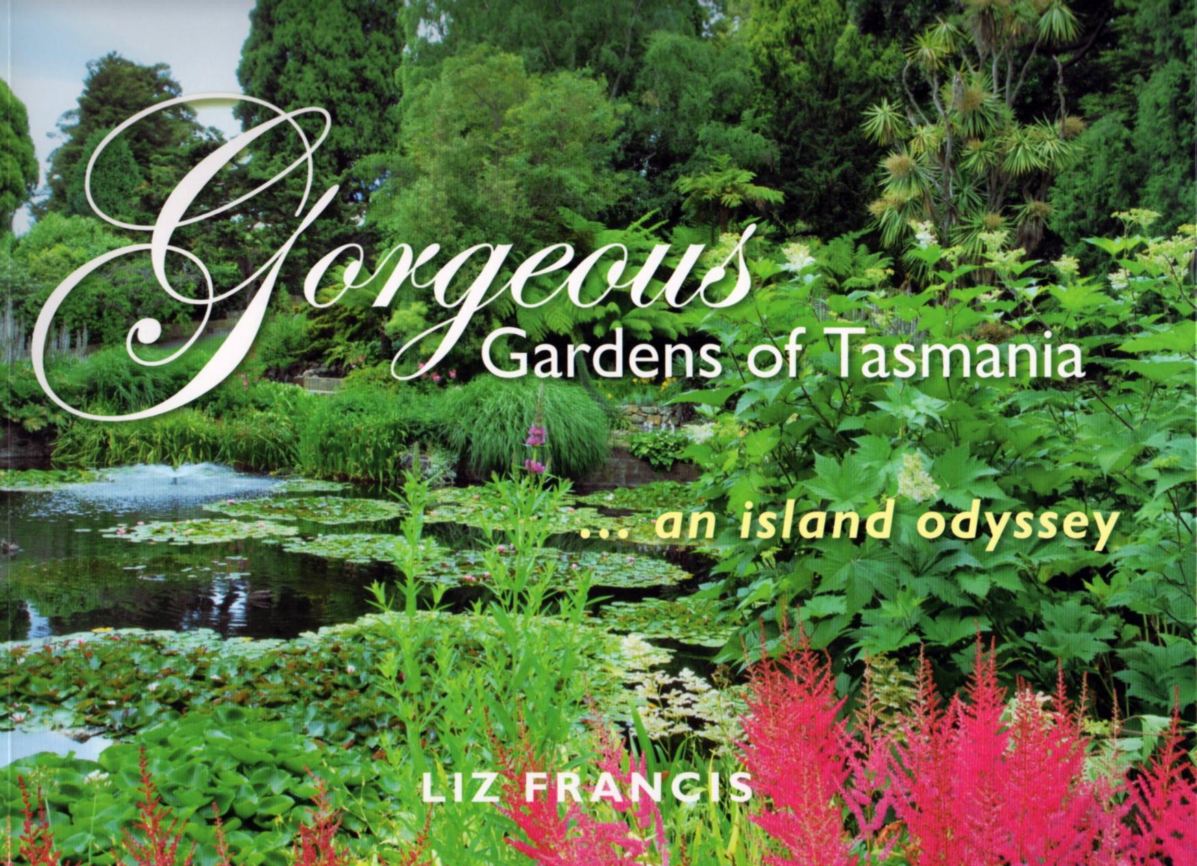 Gorgeous Gardens of Tasmania ...an island odyssey