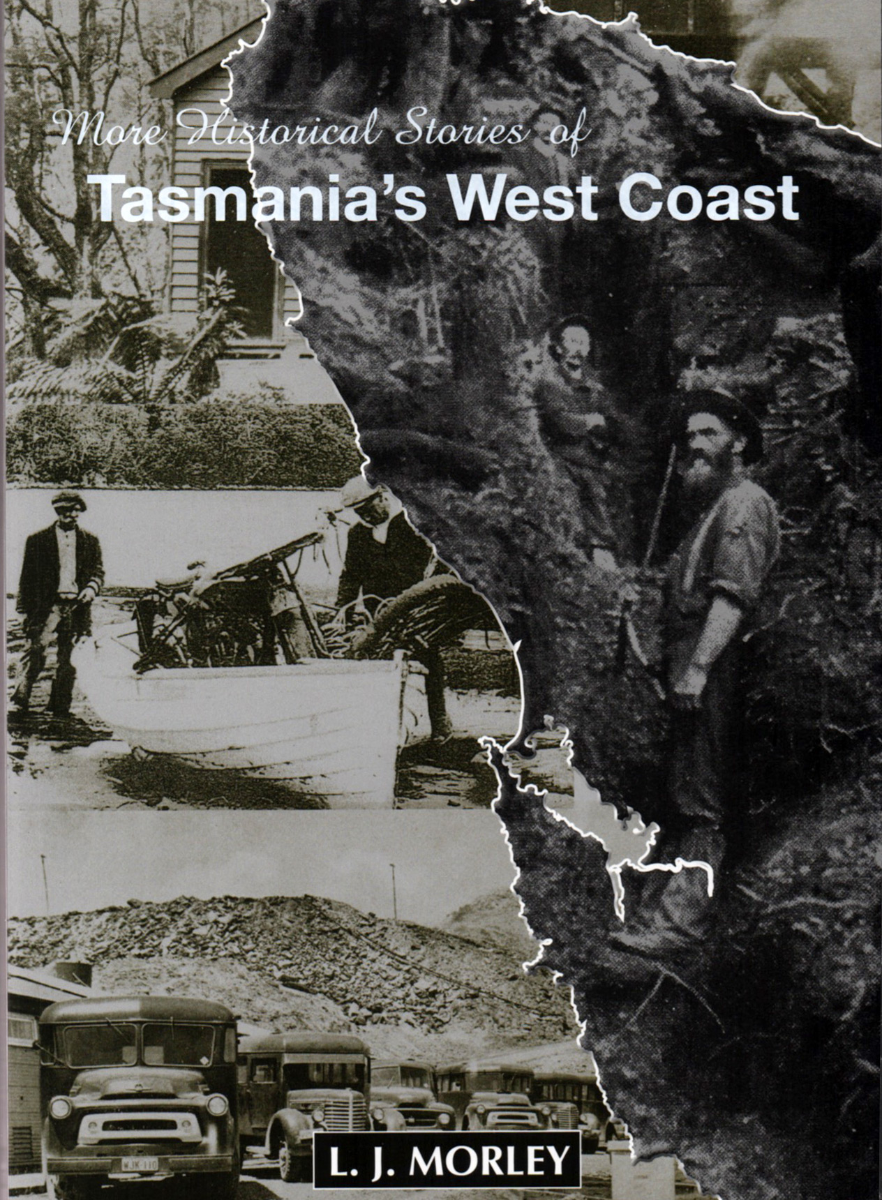 More Historical Stories of Tasmania's West Coast