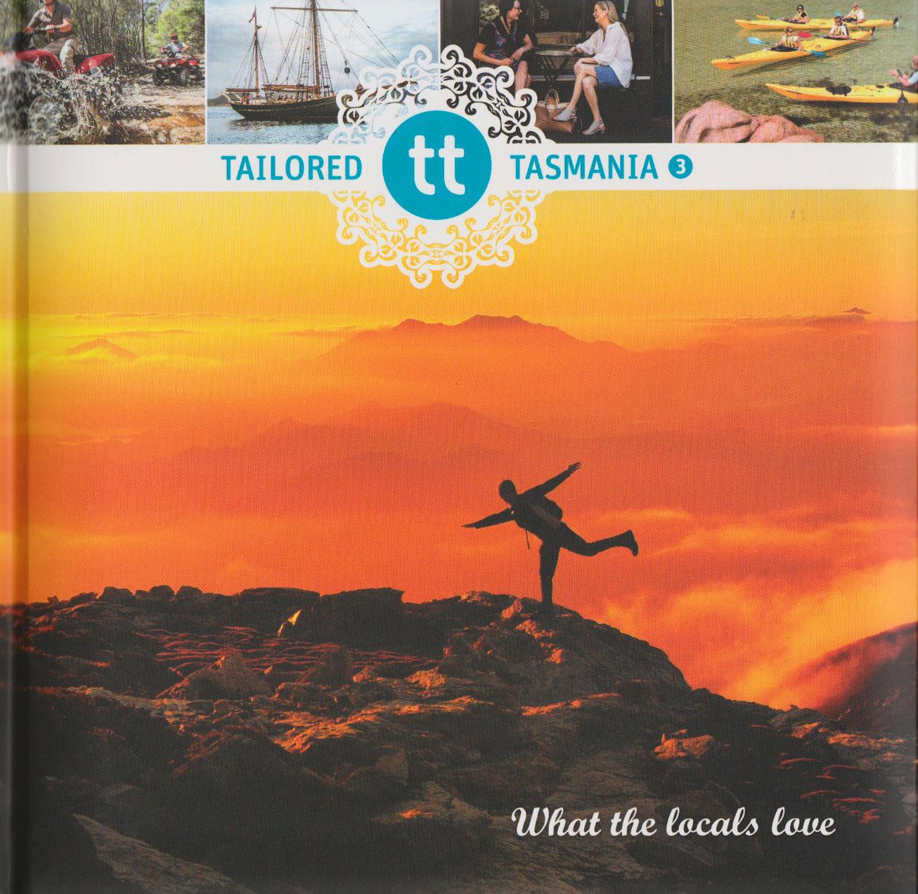 Tailored Tasmania 3 - What the locals love