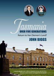 Tasmania over five generations, return to Van Diemen's Land?