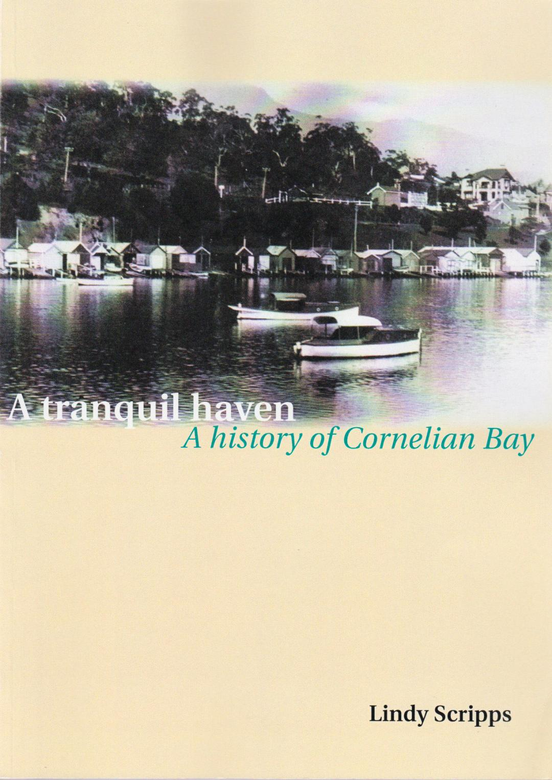 A Tranquil Haven - A History of Cornelian Bay