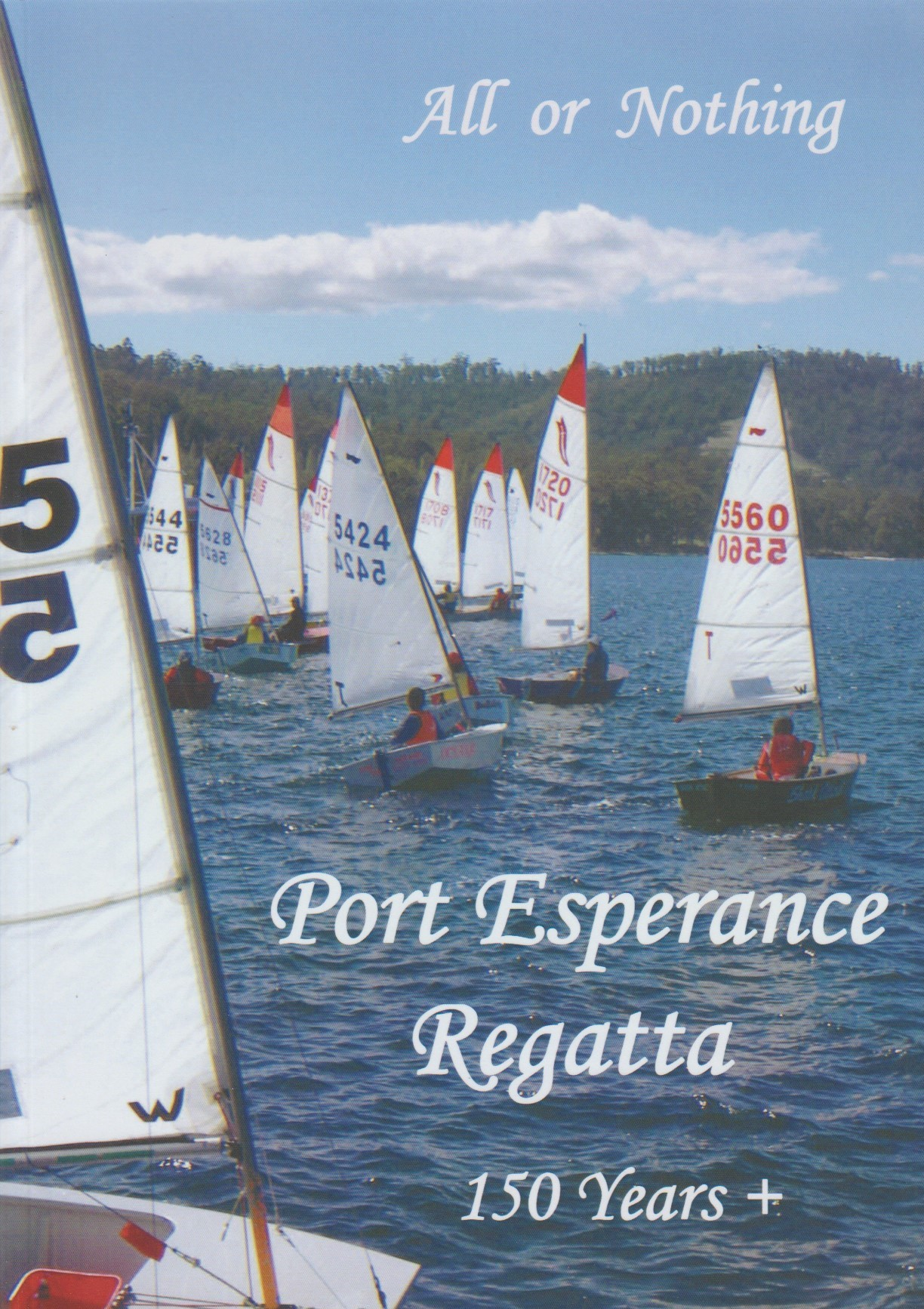 All or Nothing - Celebrating 150+ years of the Port Esperance Regatta