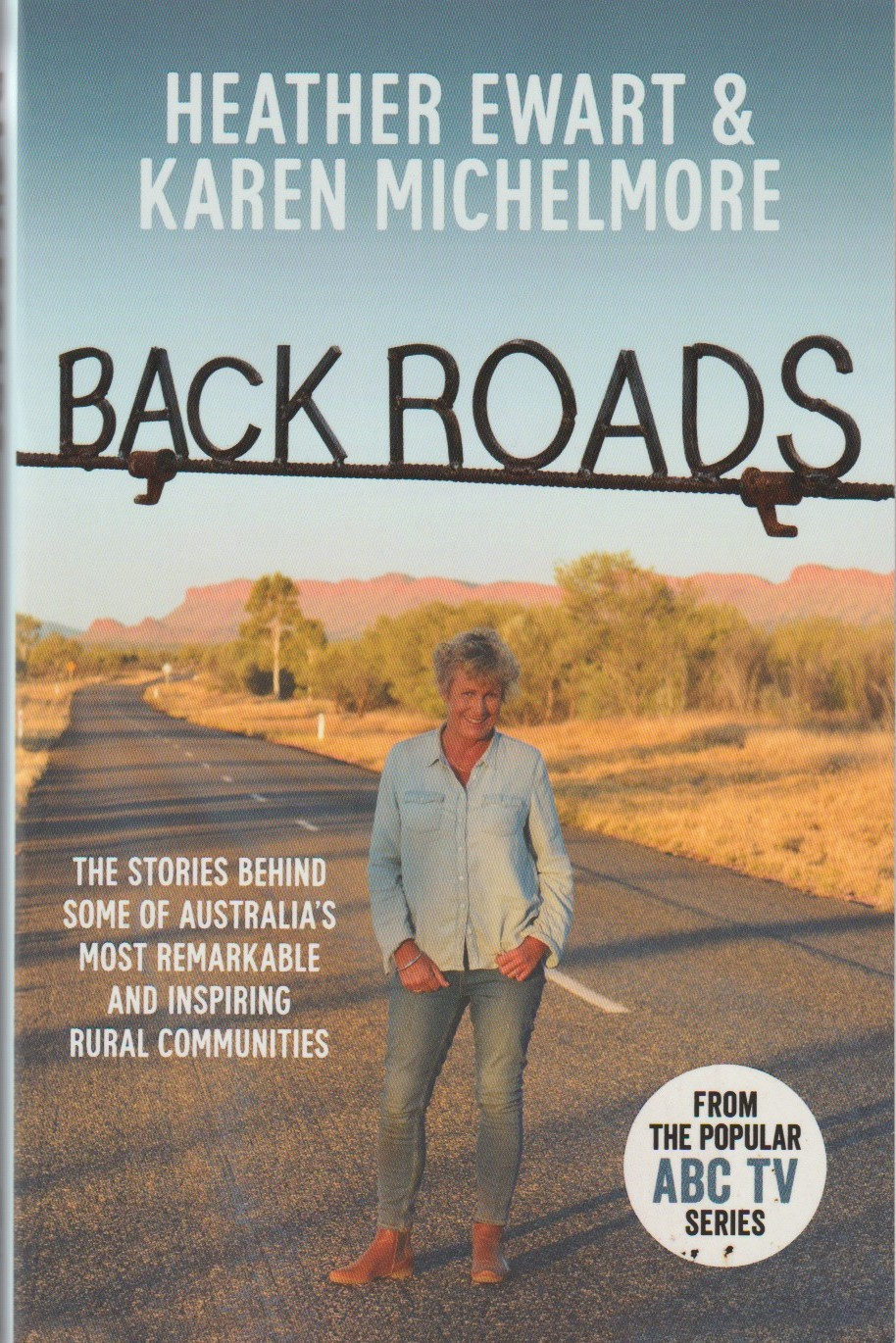 Back Roads - the stories behind some of Australia's most remarkable and inspiring rural communities