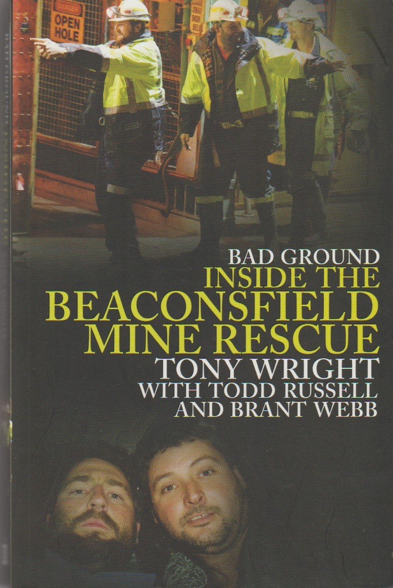 Bad Ground - inside the Beaconsfield mine rescue