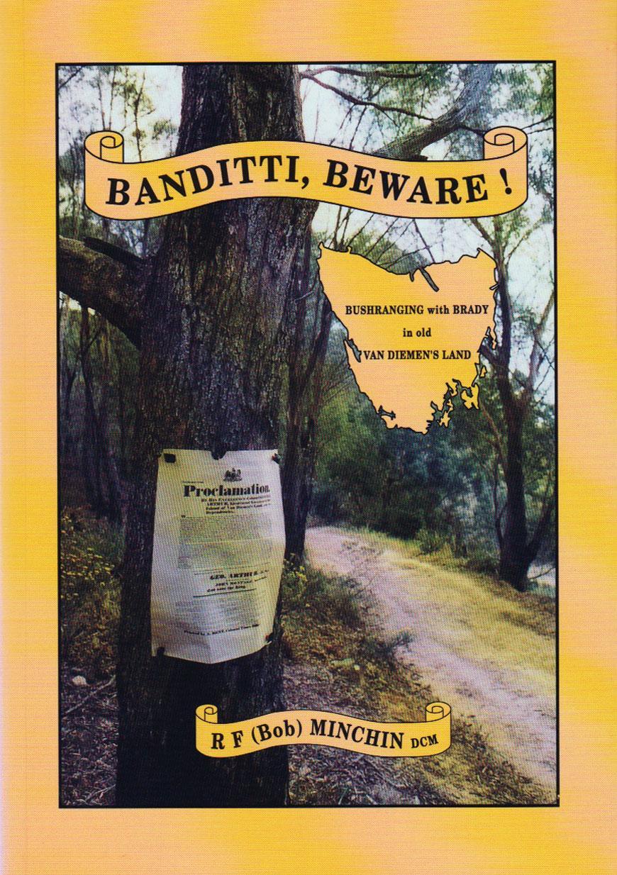 Banditti, Beware! Bushranging with Brady in old Van Diemen's Land