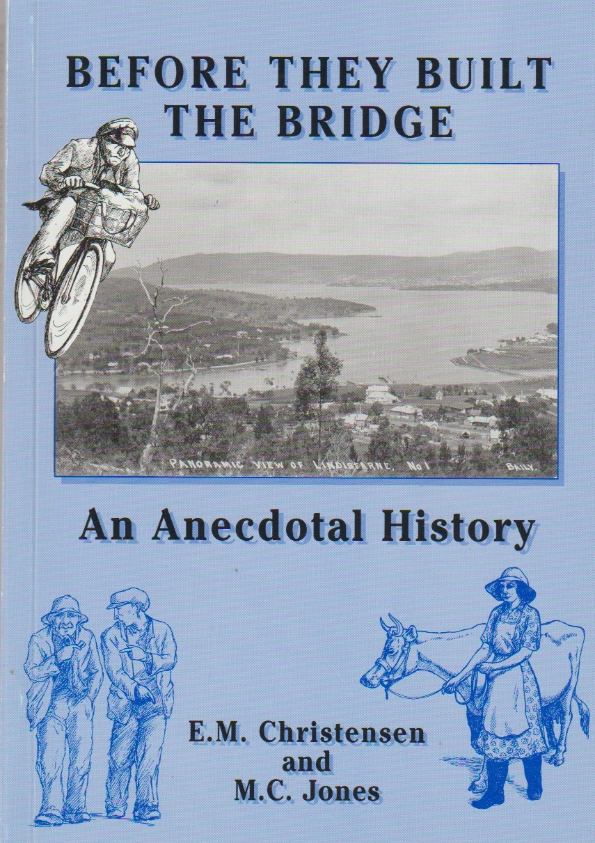 Before They Built the Bridge - an anecdotal history
