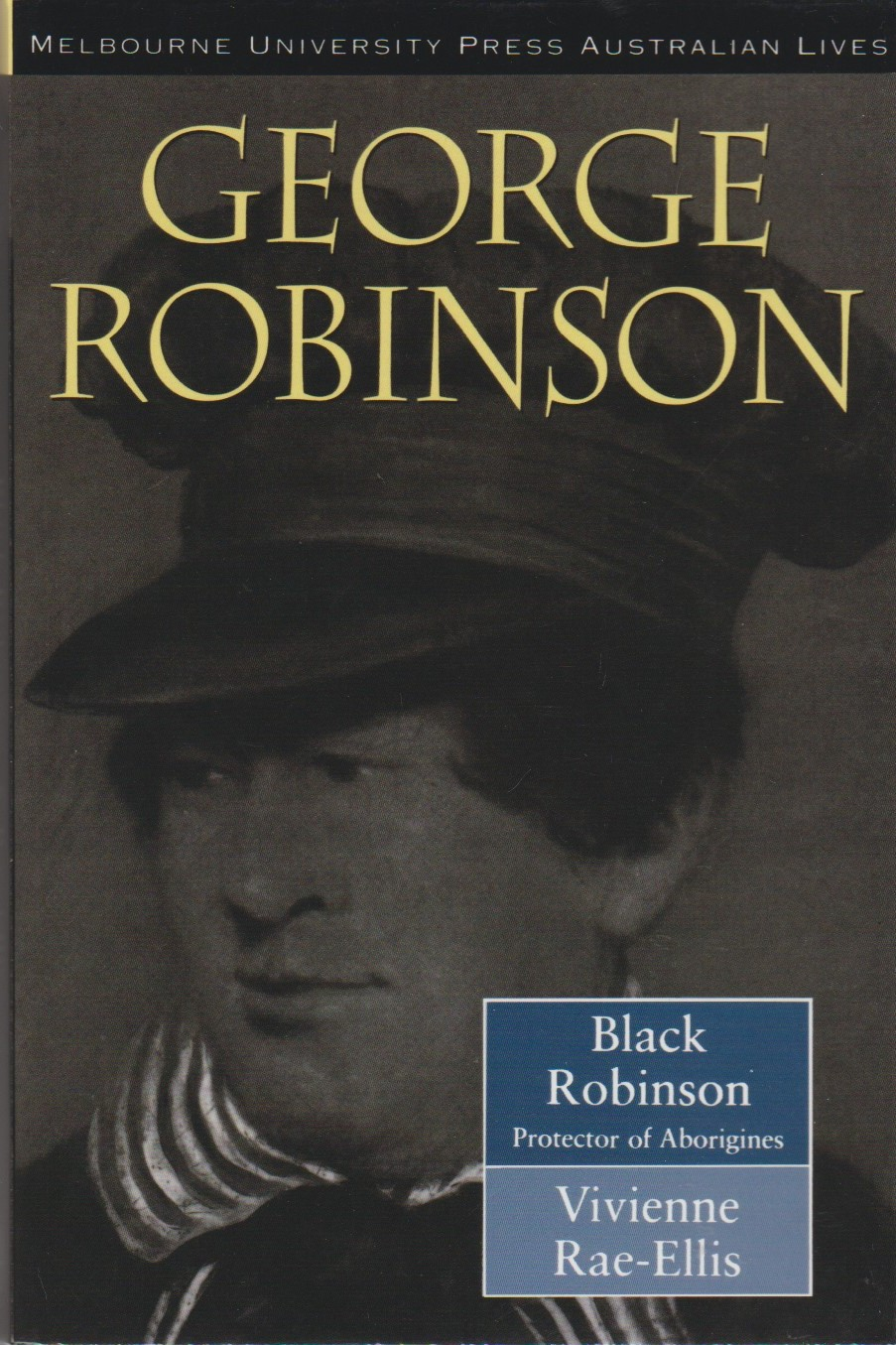 Black Robinson - George Robinson - Protector of Aborigines