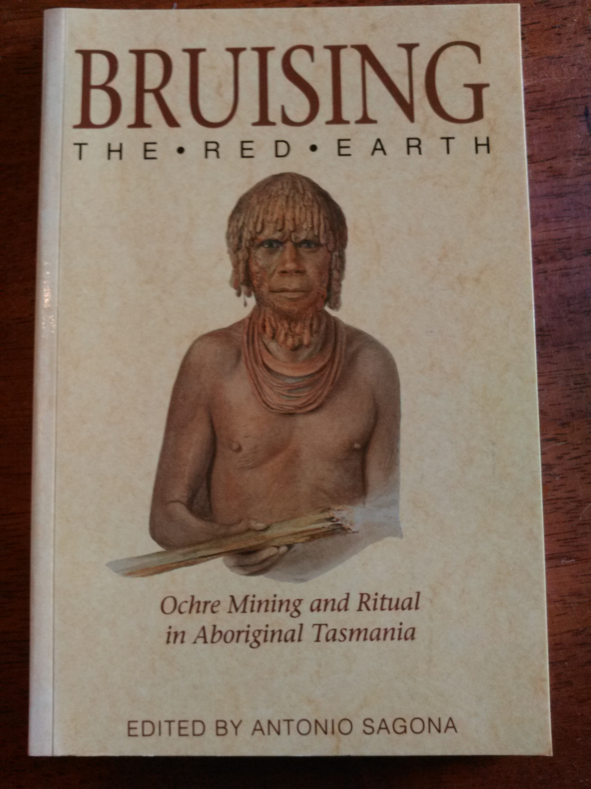 Bruising The Red Earth - Ochre mining and ritual in Aboriginal Tasmania