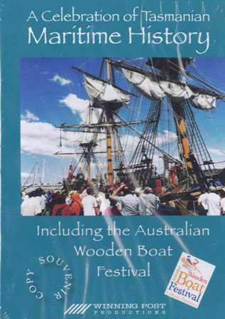 A Celebration of Tasmanian Maritime History including the Australian Wooden Boat Festival - DVD