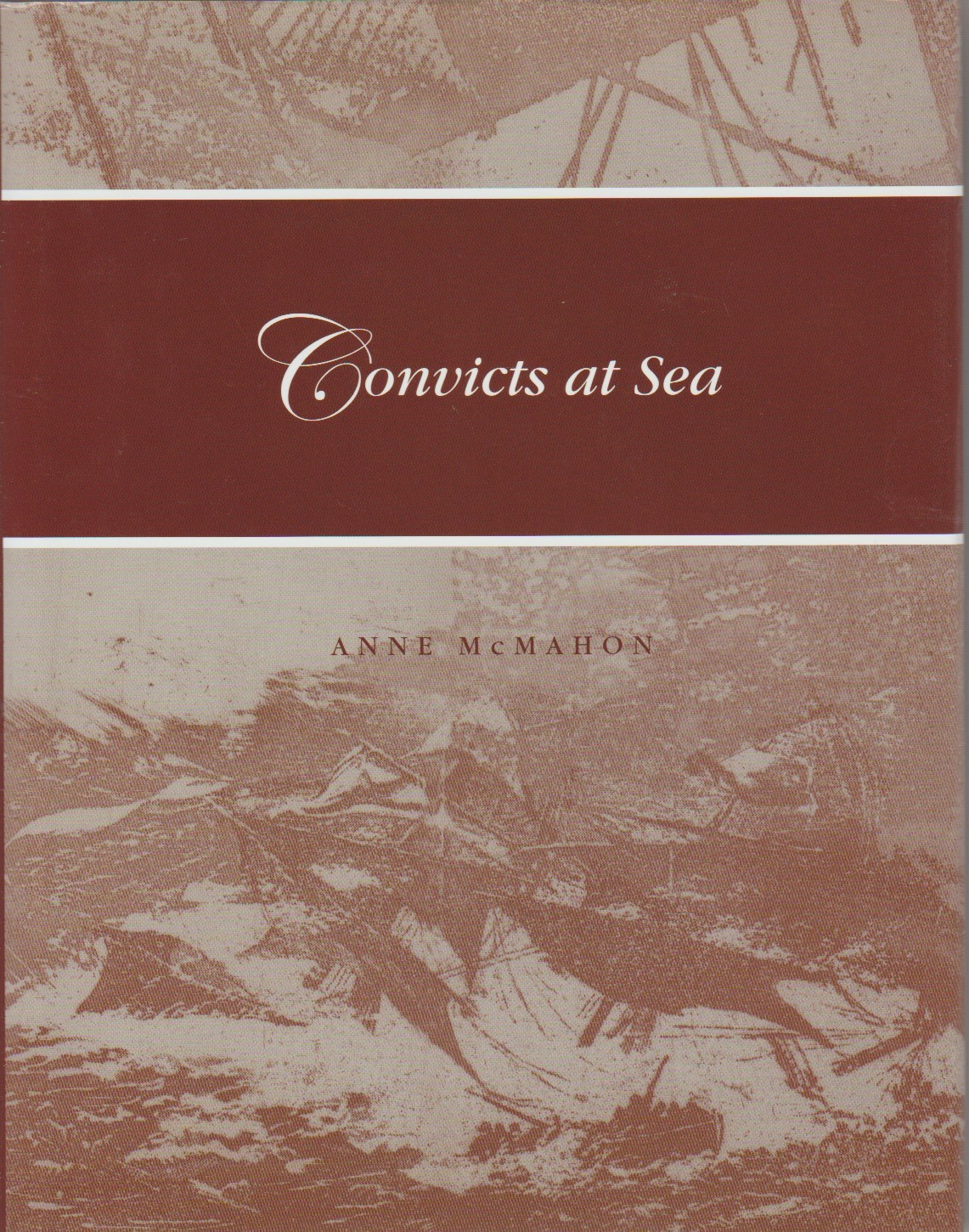 Convicts at Sea - the Voyages of the Irish convict transports to Van Diemen's Land, 1810-1853