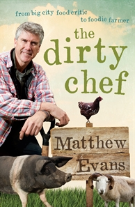 The Dirty Chef - From big city food critic to gourmet farmer