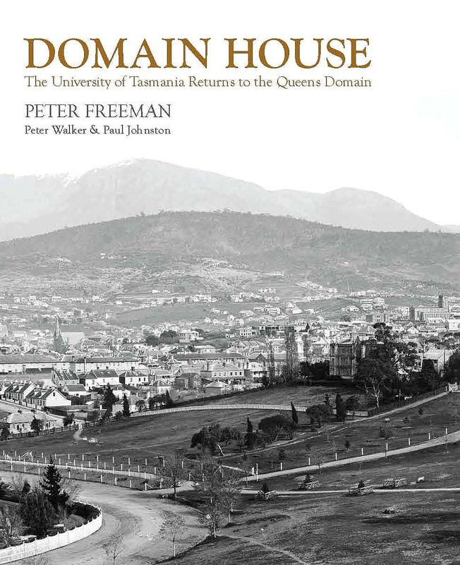 Domain House - The University of Tasmania returns to the Queens Domain - signed