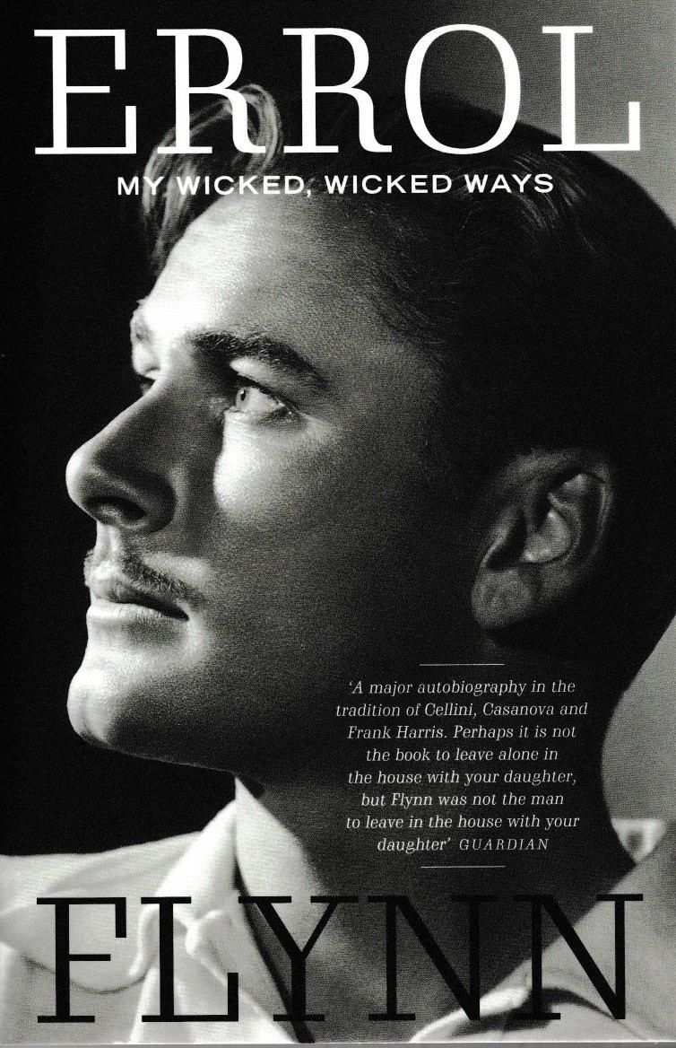 Errol Flynn - My Wicked, Wicked Ways - an autobiography