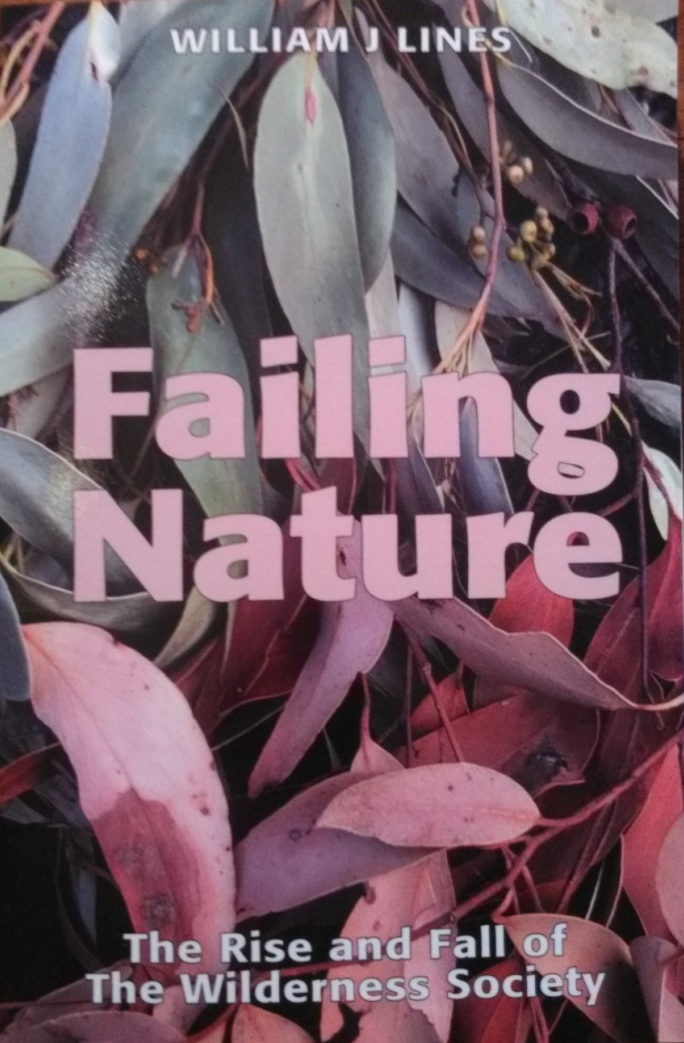 Failing Nature - the Rise and Fall of the Wilderness Society
