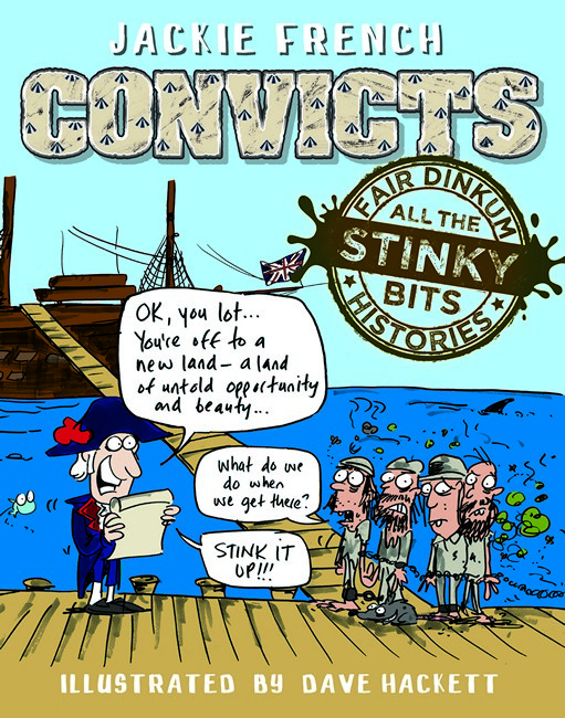 Fair Dinkum Histories - Convicts All the Stinky Bits