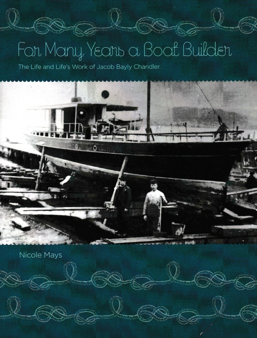 For Many Years a Boat Builder - Jacob Bayly Chandler