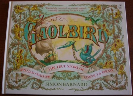 Gaolbird - the true story of William Swallow Convict & Pirate