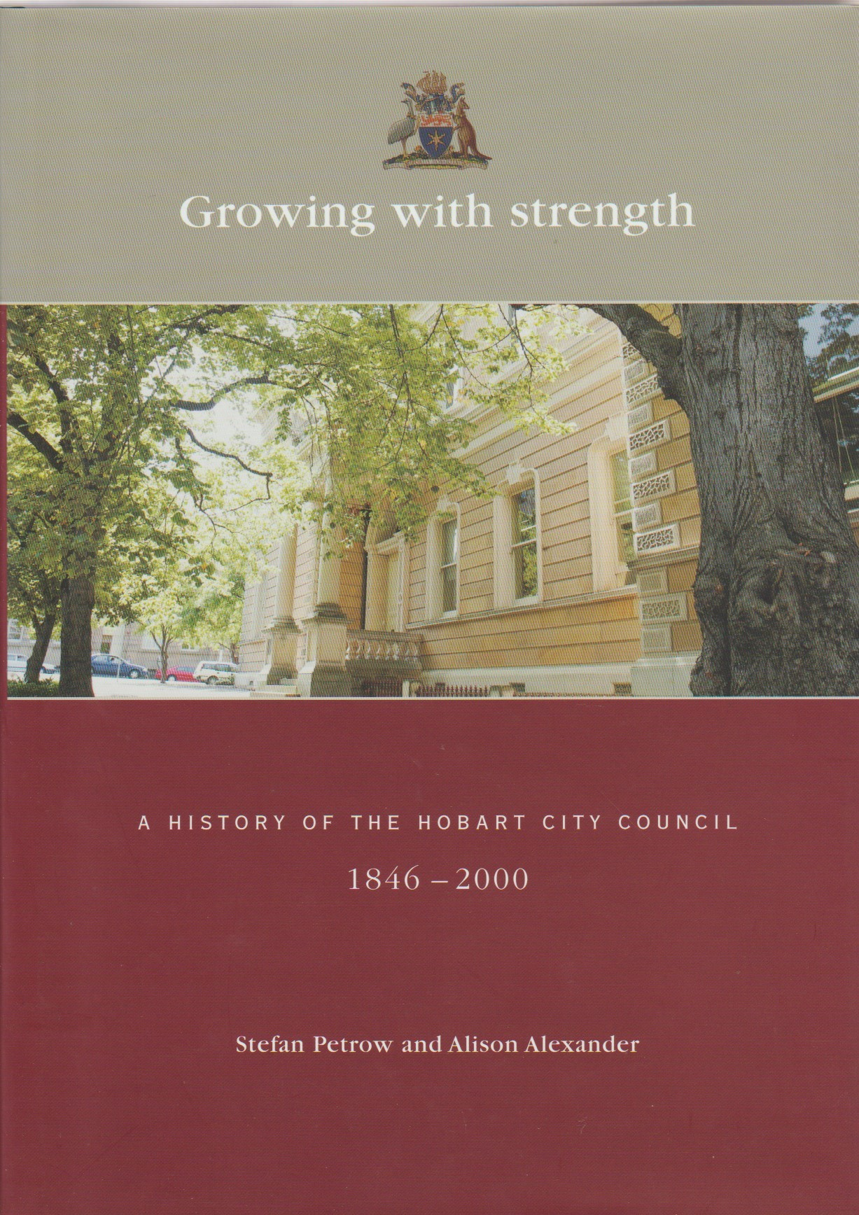 Growing with Strength - History of Hobart City Council 1846-2000