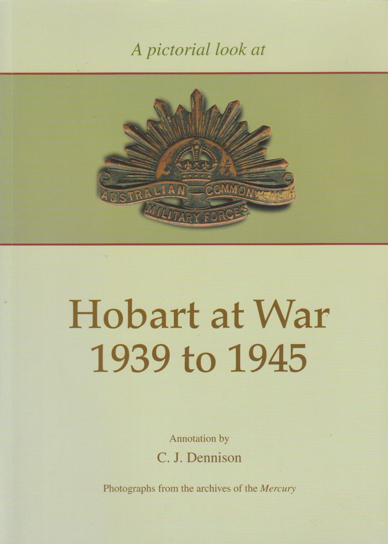A Pictorial Look at Hobart at War 1939 to 1945