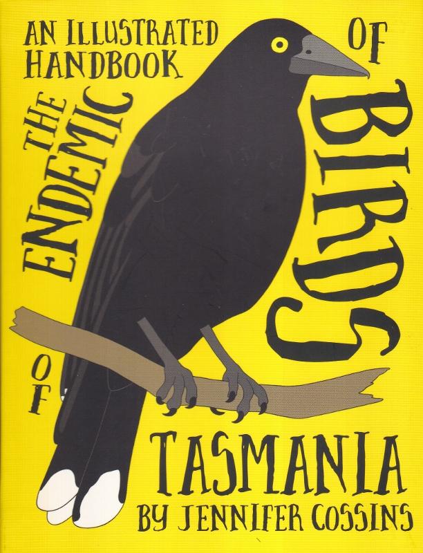 An Illustrated Handbook of the Endemic Birds of Tasmania