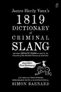 James Hardy Vaux's 1819 Dictionary of Criminal Slang