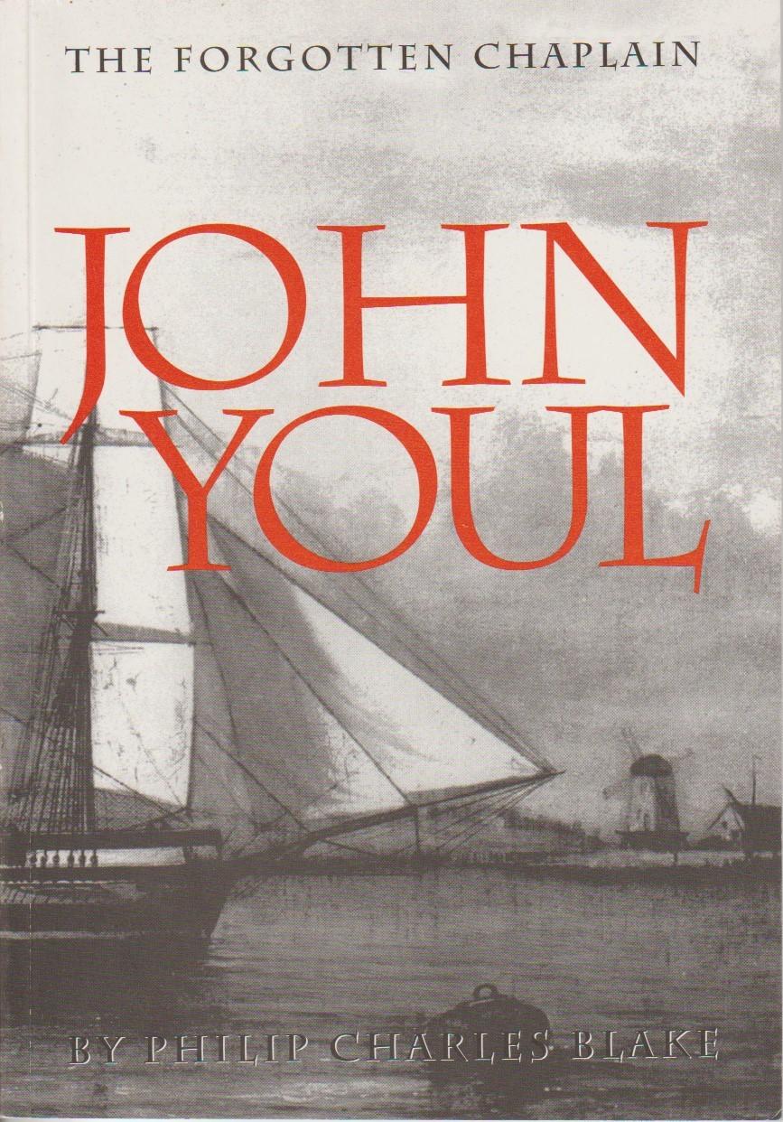 John Youl - The Forgotten Chaplain 1773-1877