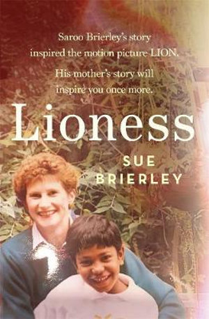 Lioness - the story of Sue Brierley, mother of Saroo
