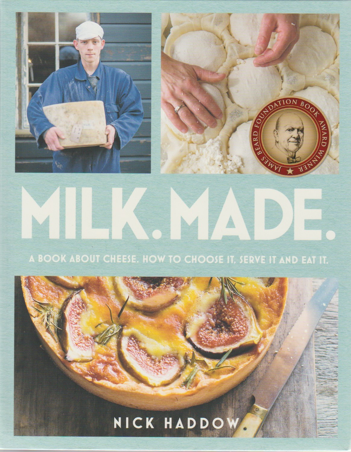 Milk Made - the art of cheese-making and eating cheese, softcover