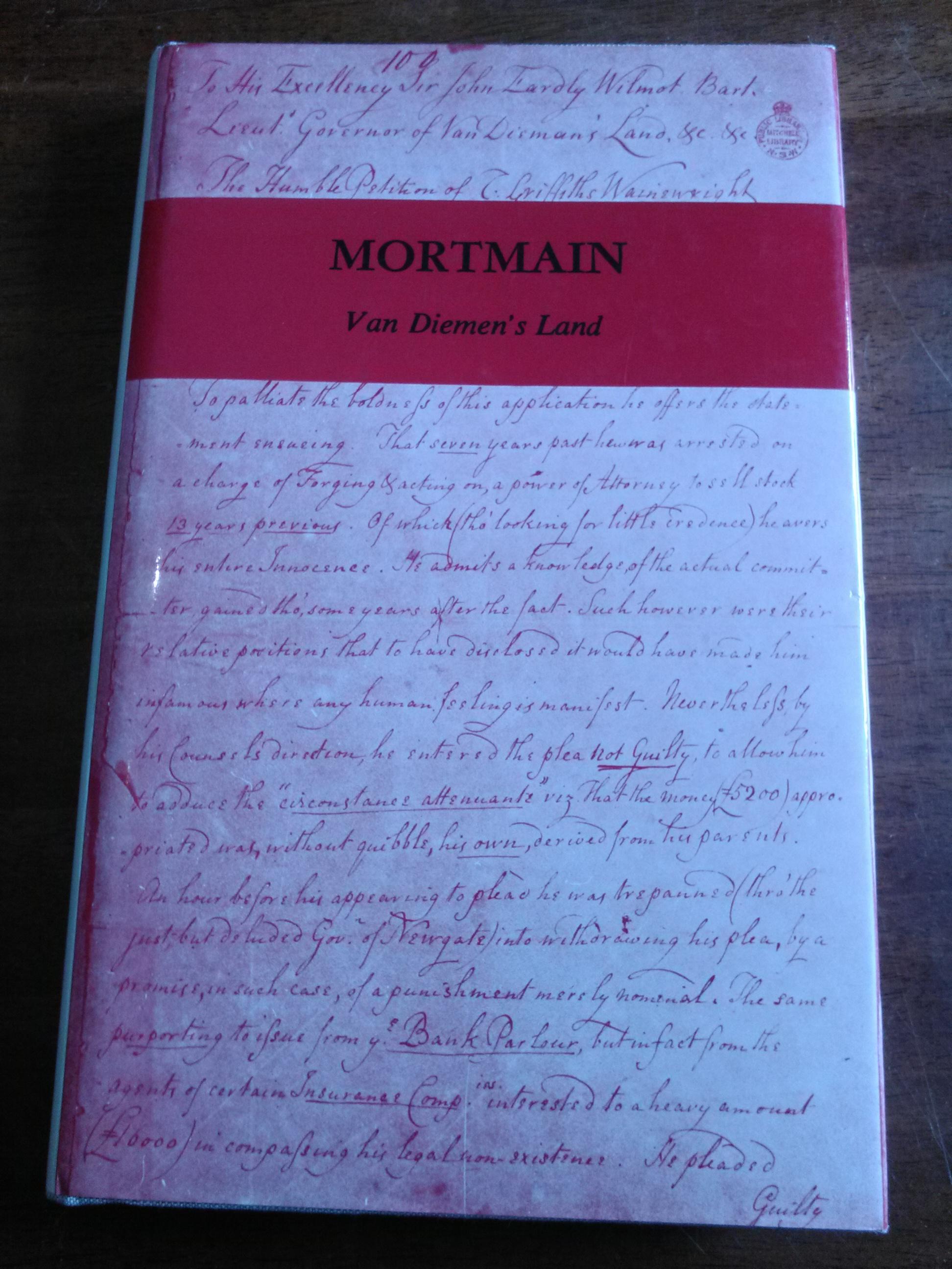 Mortmain - Facsimile collection of documents from Van Diemen's Land convict colony