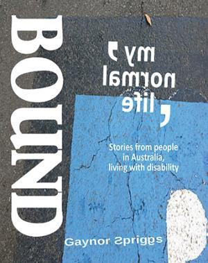My Normal Life Bound - stories from people in Australia living with disability