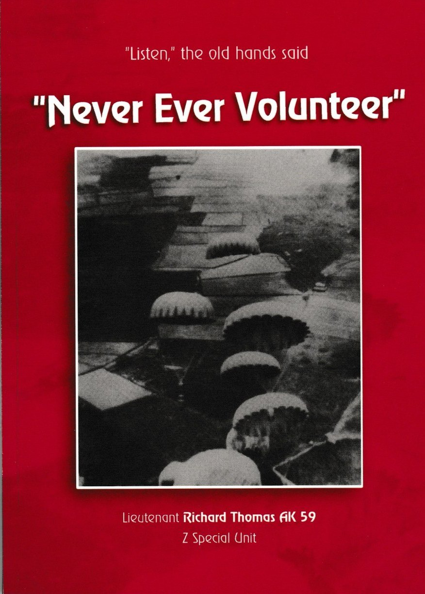 Never Ever Volunteer - Wartime Australia and Z Special Unit