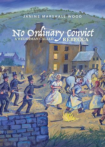 No Ordinary Convict - A Welshman Called Rebecca
