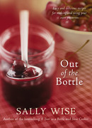 Out of the Bottle - Sally Wise Recipes for making & using preserves