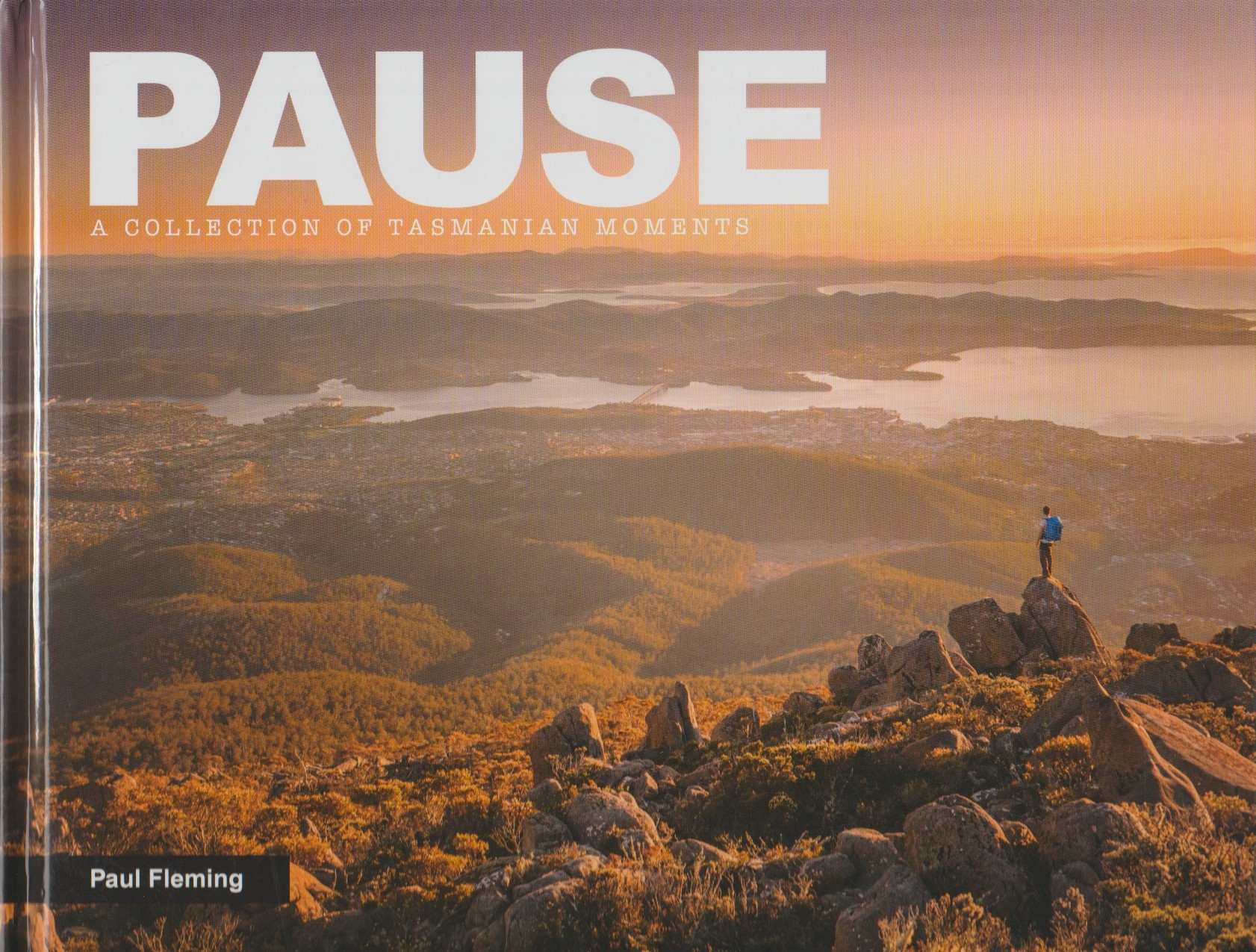 Pause - A Collection of Tasmanian Moments