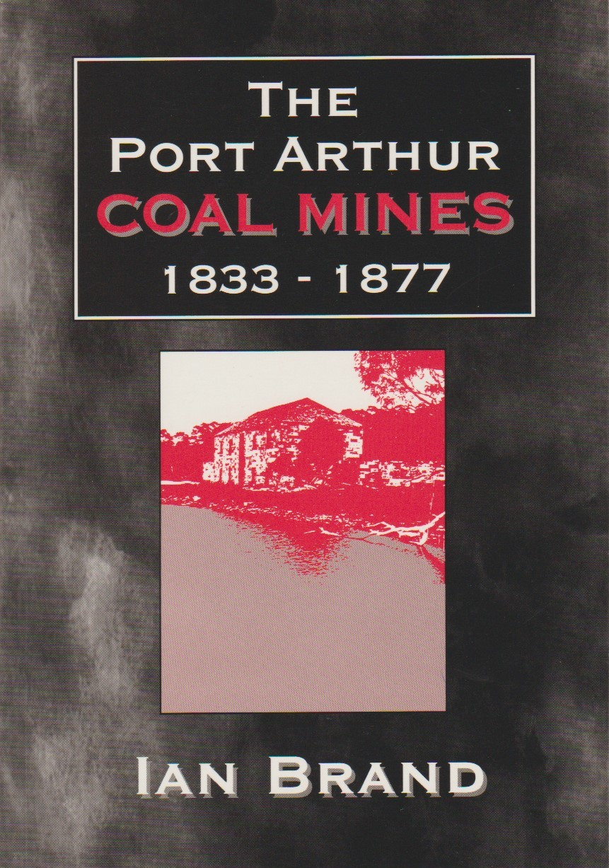 The Port Arthur Coal Mines 1833 - 1877