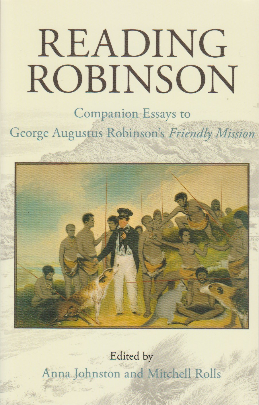 Reading Robinson - Companion essays to George Robinson's Friendly Mission