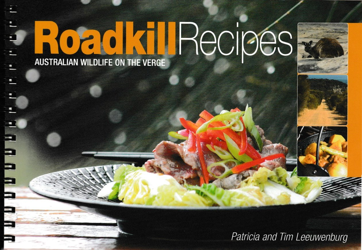 Roadkill Recipes - Australian Wildlife on the Verge