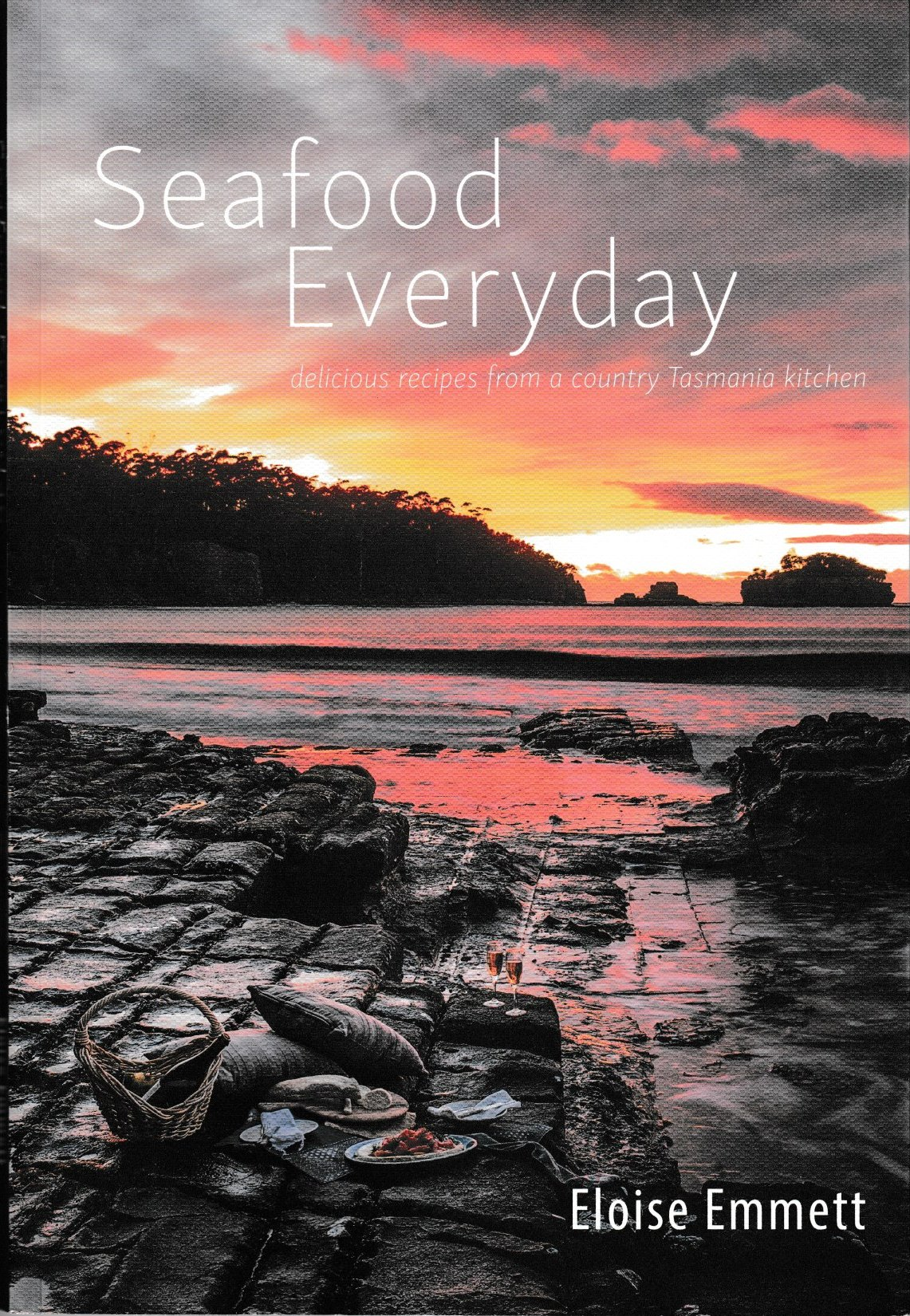 Seafood Everyday - delicious recipes from a Tasmanian country kitchen