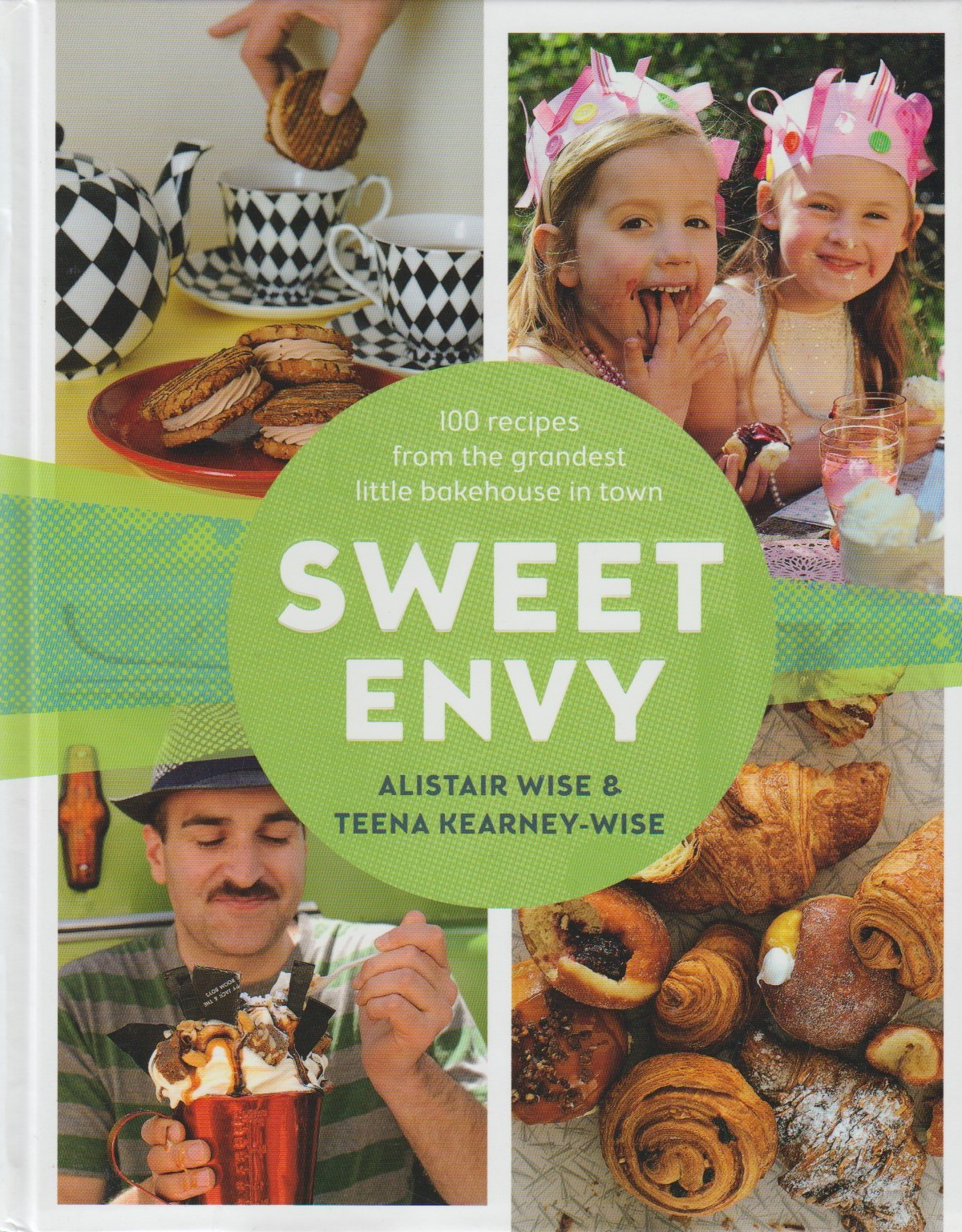 Sweet Envy - 100 recipes from the grandest little bakehouse in town