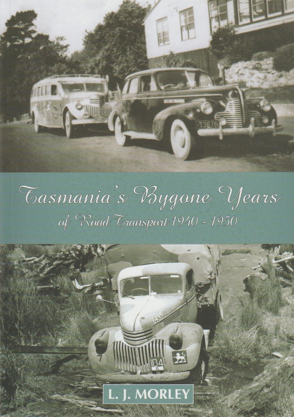 Tasmania's Bygone Years of Road Transport 1940-1950