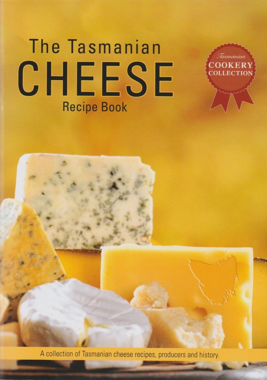 The Tasmanian Cheese Recipe Book
