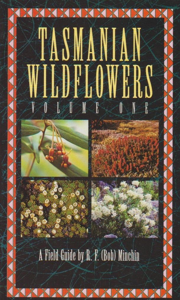 Tasmanian Wildflowers Volume One - A Field Guide