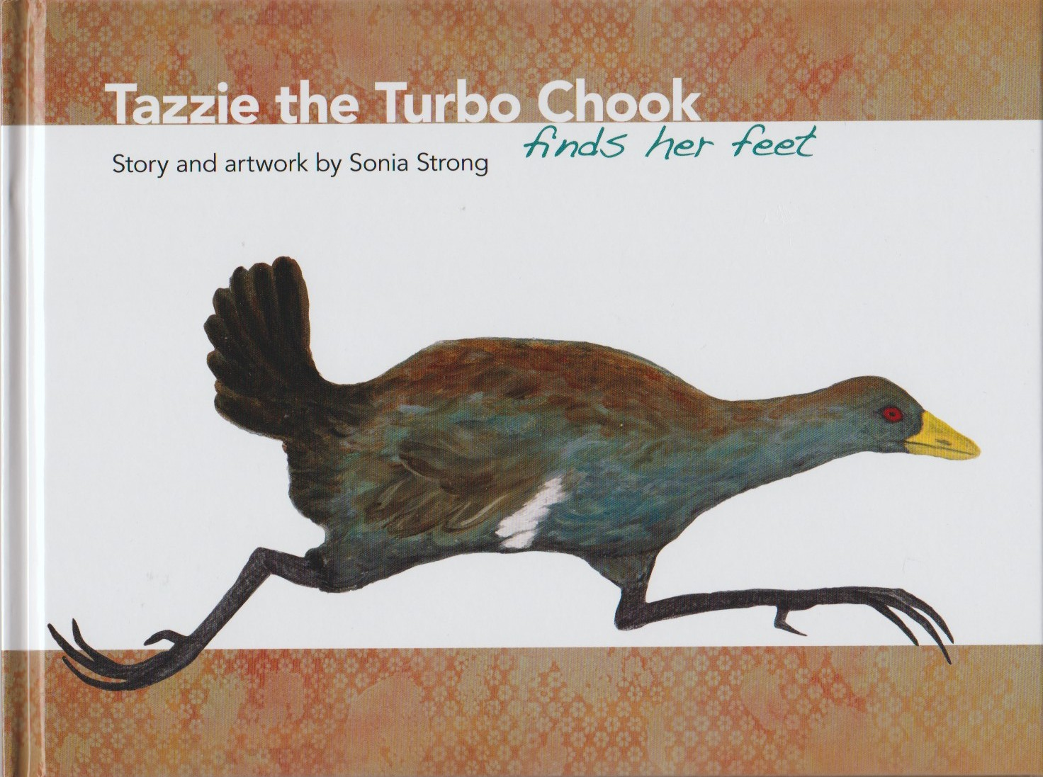 Tazzie the Turbo Chook finds her feet, a children's book