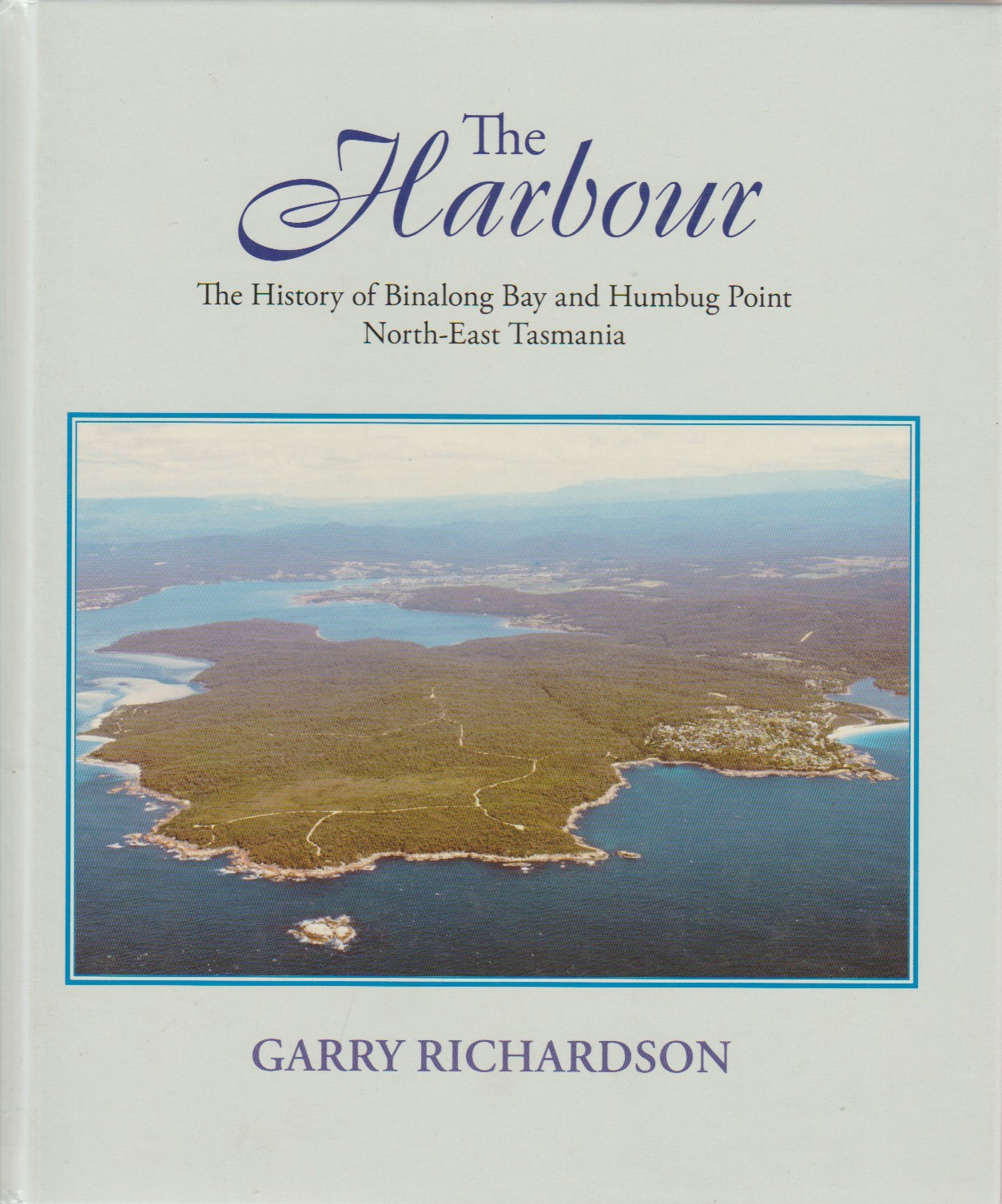 The Harbour - history of Binalong Bay & Humbug Point, North-East Tasmania