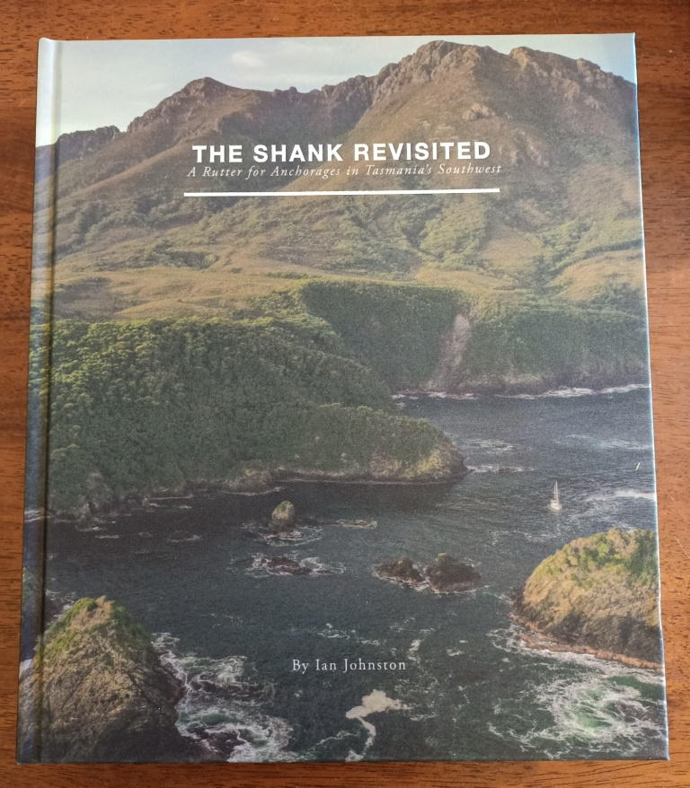 The Shank Revisited - Anchorages in Tasmania's Southwest