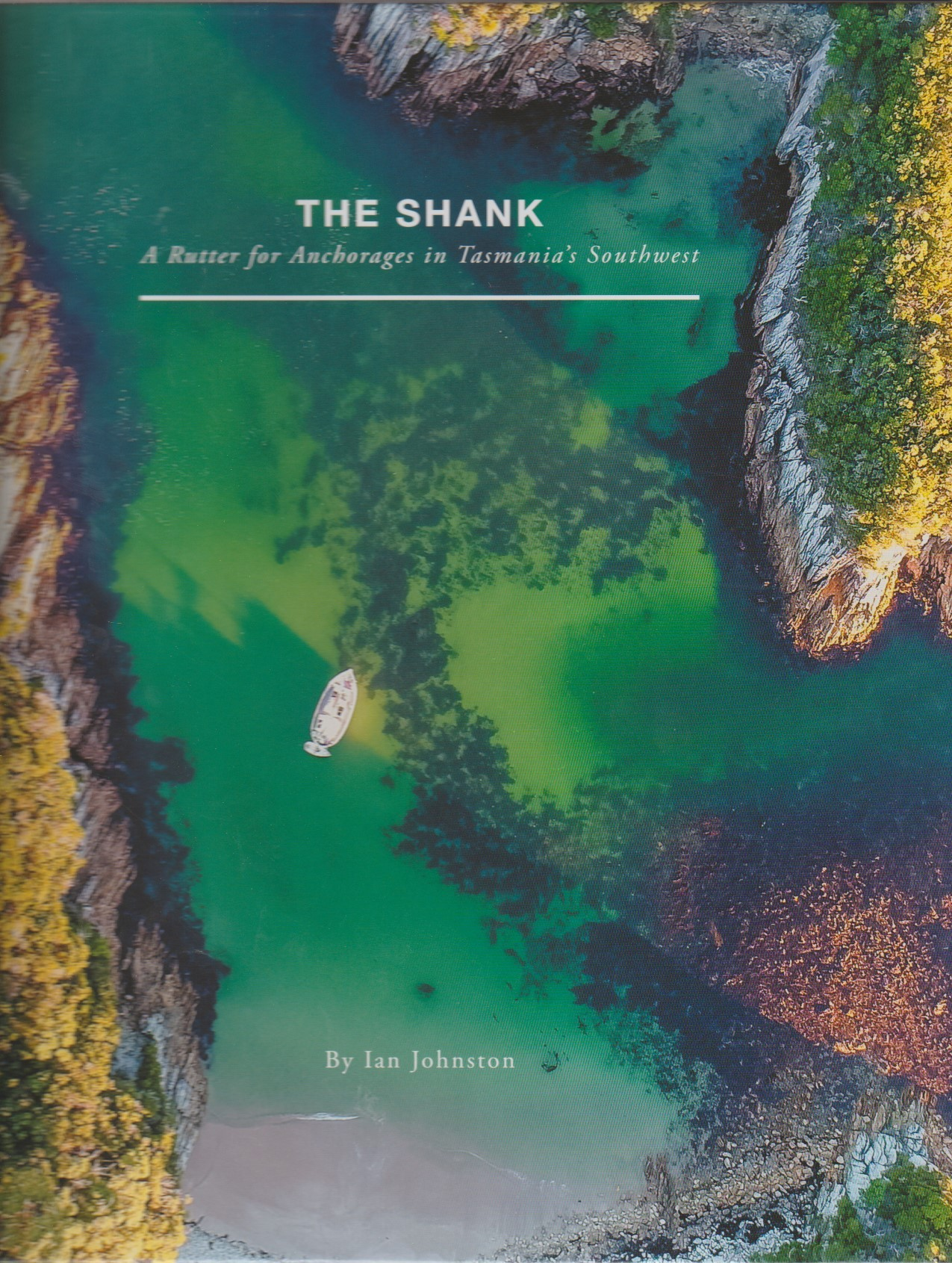The Shank - A Rutter for Anchorage in Tasmania's Southwest