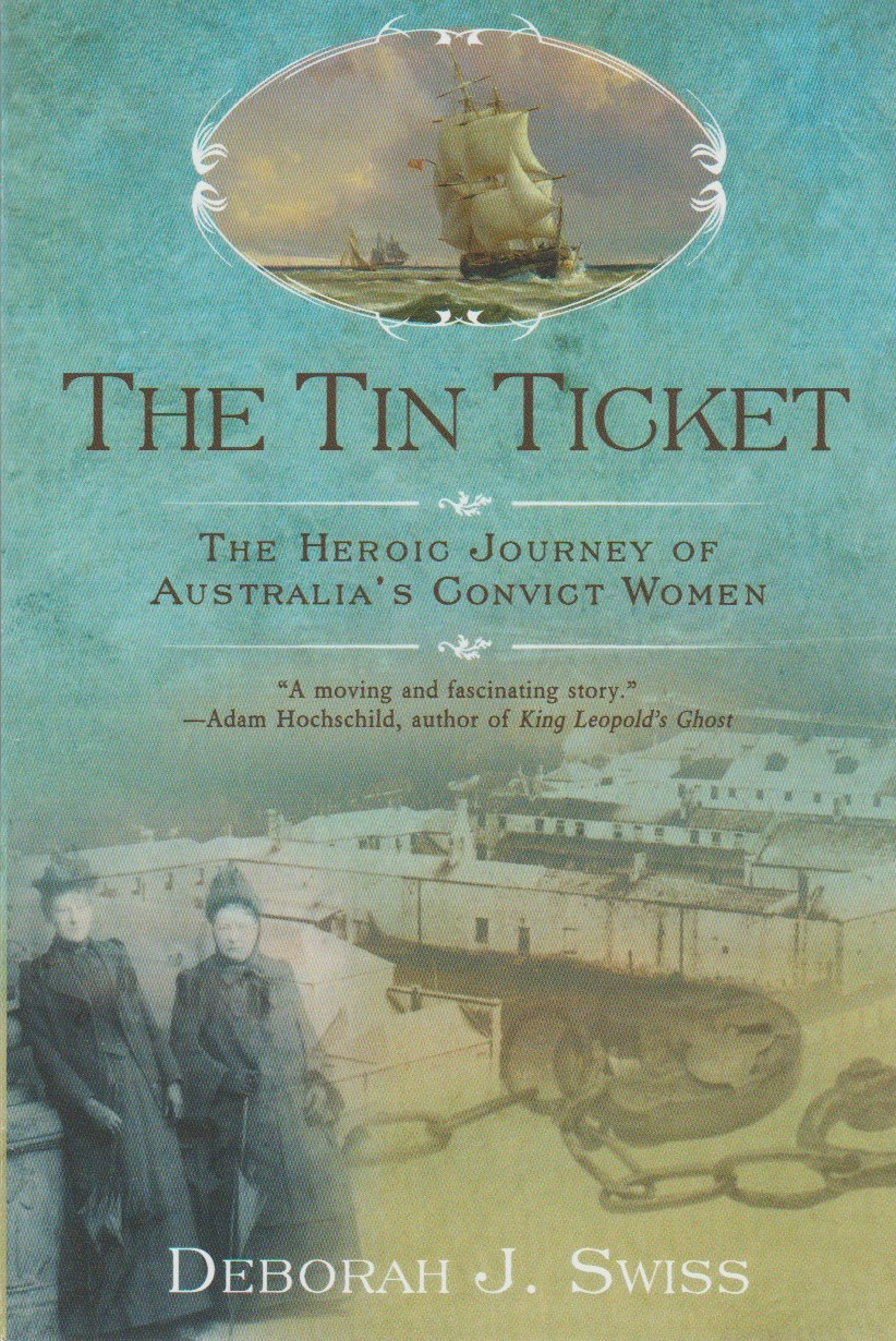 The Tin Ticket - the heroic journey of Australia's convict women