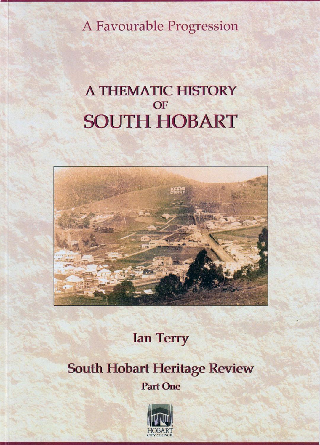 A Thematic History of South Hobart - A Favourable Progression
