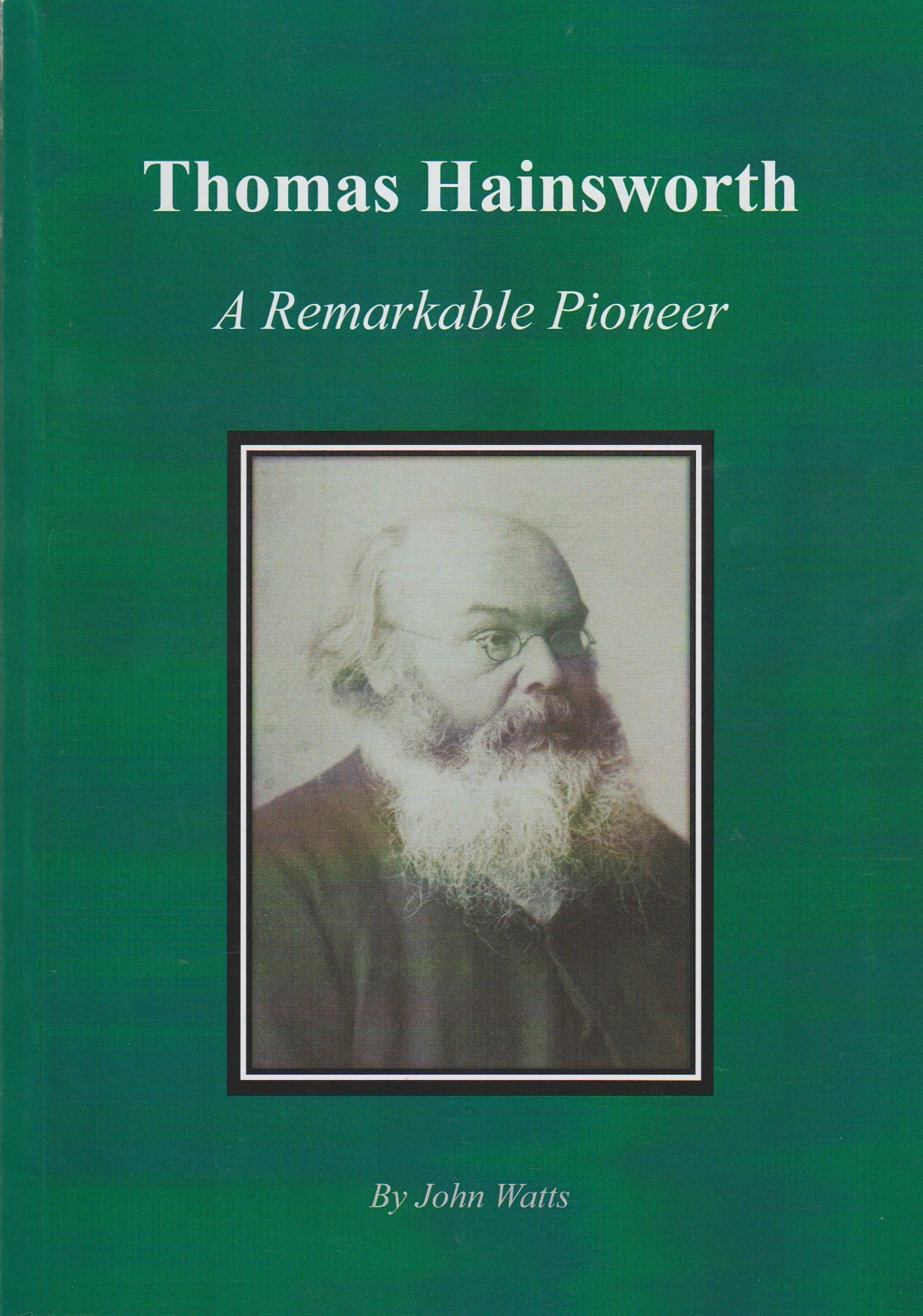 Thomas Hainsworth - a Remarkable Pioneer