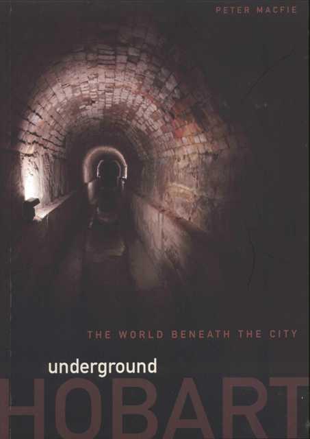 Underground Hobart - The world beneath the city